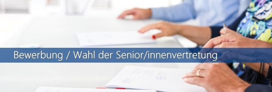 Bewerbung / Wahl der Senior/innenvertretung